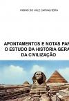 APONTAMENTOS E NOTAS PARA O ESTUDO DA HISTÓRIA GERAL DA CIVILIZAÇÃO