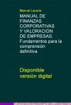 MANUAL DE FINANZAS CORPORATIVAS Y VALORACION DE EMPRESAS. Fundamentos para la comprensión definitiva