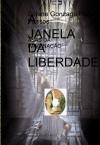A JANELA DA LIBERDADE