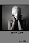BORN IN A DARK