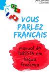 VOUS PARLEZ FRANÇAIS   manual do turista em língua francesa