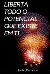Liberta todo o potencial que existe em ti