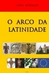 O Arco da Latinidade