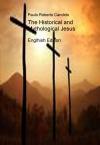 The Historical and Mythological Jesus