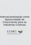Internacionalização como Oportunidade de Crescimento para as Indústrias Criativas