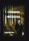 A PEDAGOGIA ORTEGUIANA