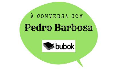 À conversa com Pedro Barbosa sobre o seu novo livro na Bubok Portugal