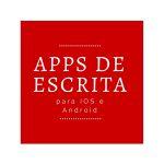 Apps de escrita para IOS e Android
