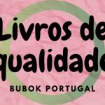 Livros de qualidade: A Bubok Portugal responde aos bons escritores