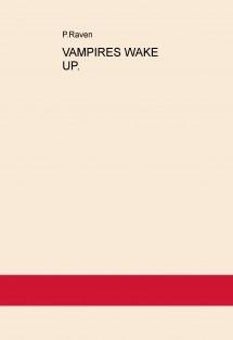 VAMPIRES WAKE UP.