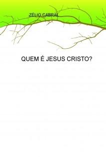 QUEM É JESUS CRISTO?