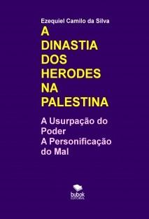 A DINASTIA DOS HERODES NA PALESTINA