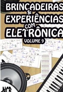 Brincadeiras e Experiências com Eletrônica - volume 9