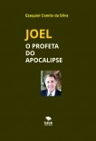 JOEL - O PROFETA DO APOCALIPSE