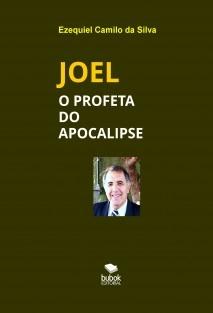 JOEL - O PROFETA DO APOCALIPSE