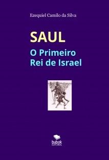 SAUL - O Primeiro Rei de Israel