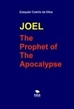 JOEL - THE PROPHET OF THE APOCALYPSE