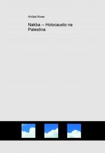 Nakba -- Holocausto na Palestina