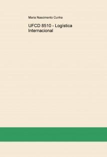 UFCD 8510 - Logística Internacional