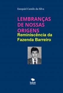LEMBRANÇAS DE NOSSAS ORIGENS - Reminiscências da Fazenda Barreiro