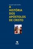 A HISTÓRIA DOS APÓSTOLOS DE CRISTO