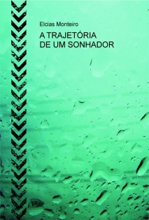 A TRAJETÓRIA DE UM SONHADOR