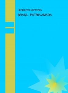BRASIL, PÁTRIA AMADA