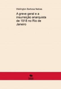 A greve geral e a insurreição anarquista de 1918 no Rio de Janeiro
