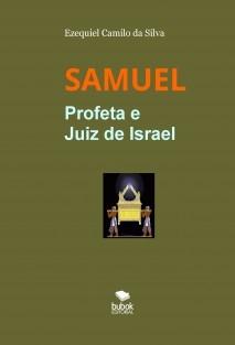 SAMUEL - Profeta e Juiz de Israel