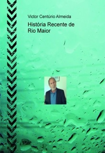 História Recente de Rio Maior