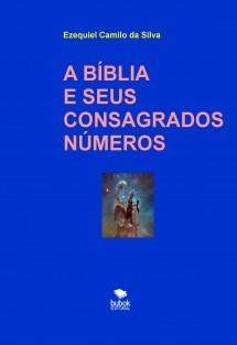 A BÍBLIA E SEUS CONSAGRADOS NÚMEROS