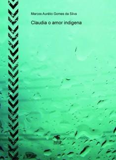 Claudia o amor indigena