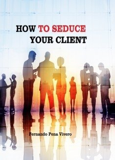 How to seduce your client