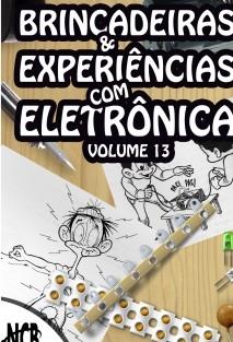 Brincadeiras e Experiências com Eletrônica - volume 13