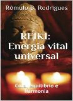 REIKI - ENERGIA VITAL UNIVERSAL - Cura, Equilíbrio e Harmonia