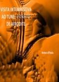 Visita Intempestiva Ao Túnel Estreito de Afrodite