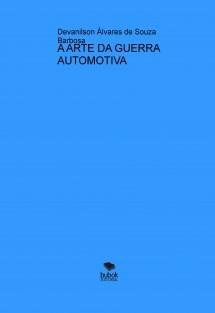 A ARTE DA GUERRA AUTOMOTIVA