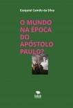 O MUNDO NA ÉPOCA DO APÓSTOLO PAULO?