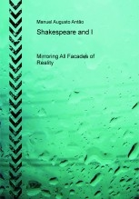 Shakespeare and I - Mirroring All Façades of Reality