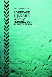 A VERDADE BÍBLICA E A CIÊNCIA HUMANA.