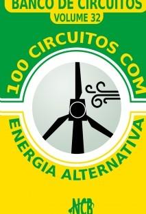 100 Circuitos com Energia Alternativa
