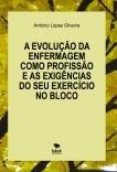 A EVOLUÇÃO DA ENFERMAGEM COMO PROFISSÃO  E AS EXIGÊNCIAS DO SEU EXERCÍCIO NO BLOCO OPERATÓRIO