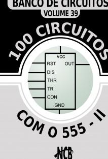 100 Circuitos com o 555 - II