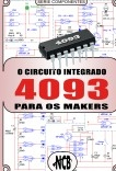 O Circuito Integrado 4093 para os Makers