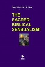 THE SACRED BIBLICAL SENSUALISM