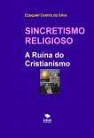 SINCRETISMO RELIGIOSO - A Ruína do Cristianismo