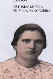 HISTÓRIAS DE VIDA DE ISILDA DA NOGUEIRA