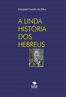 A LINDA HISTÓRIA DOS HEBREUS