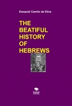 THE BEATIFUL HISTORY OF HEBREWS