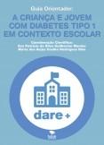 Guia Orientador: A criança e Jovem com Diabetes tipo 1 em contexto escolar.